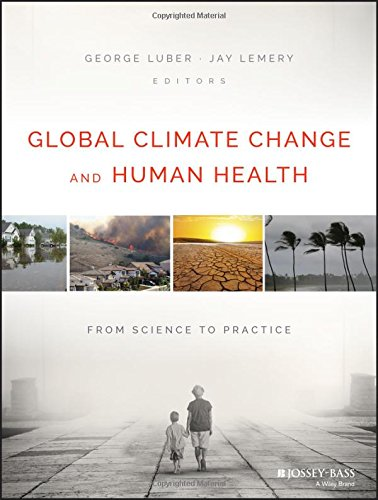 - Global Climate Change and Human Health: From Science to Practice