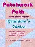 Patchwork Path, Tena Beth Thompson, Gregory A. Kompes, 0981664318