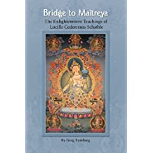 Bridge to Maitreya, the Enlightenment Teachings of Lucille Cedercrans Schaible