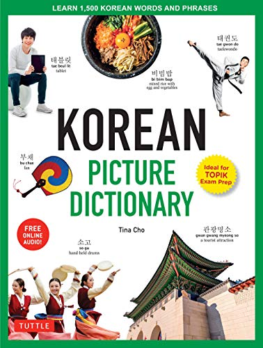 Korean Picture Dictionary: Learn 1,500 Korean Words and Phrases (Ideal for  TOPIK Exam Prep