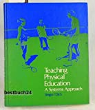 Teaching Physical Education : A Systems Approach, Singer, Robert N. and Dick, Walter, 0395177707