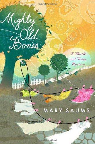 Read Online Mighty Old Bones (Thistle & Twigg Mysteries, No. 2) ebook