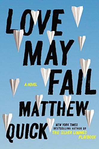 Love May Fail: A Novel [Matthew Quick] (Tapa Dura)