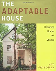 The Adaptable House: Designing Homes for Change