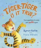 Tiger-Tiger is it True?: Four Questions to Make You Smile Again