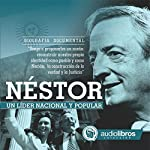 Néstor [Spanish Edition]: Un Líder nacional y popular |  Mediatek