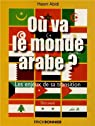 Où va le monde arabe ? : Les enjeux de la transition par Abidi