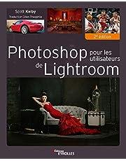 PHOTOSHOP POUR LES UTILISATEURS DE LIGHTROOM 2E ÉD.