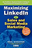 Maximizing LinkedIn for Sales and Social Media Marketing, Neal Schaffer, 1463685807