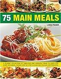 75 Main Meals, Linda Fraser, 1844764583
