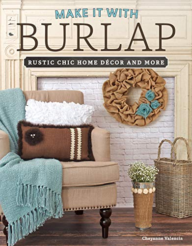 Make It with Burlap: Rustic Chic Home Decor and More (Design Originals) (Crafts Decor Home Pinterest)