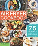 Air Fryer Cookbook #2020: More than 75 Easy Recipes to Bake, Grill, Fry, and Roast with Your Air Fryer