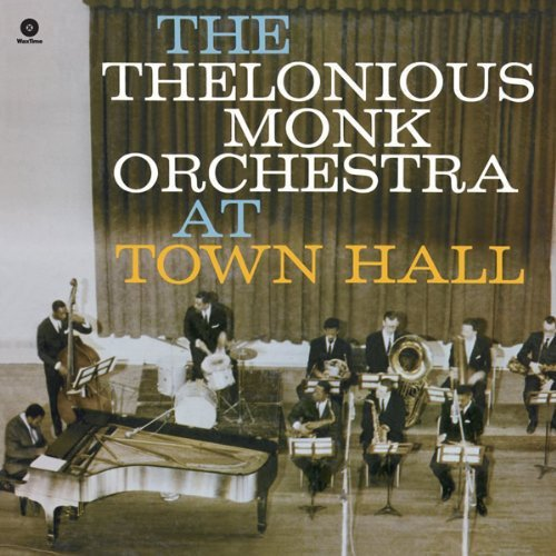 At Town Hall (The Thelonious Monk Orchestra At Town Hall)