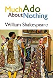 Much Ado About Nothing: William Shakespeare