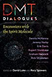 img - for DMT Dialogues: Encounters with the Divine Molecule book / textbook / text book