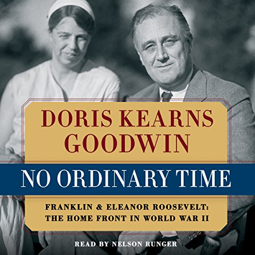 No Ordinary Time: Franklin and Eleanor Roosevelt: The Home Front in World War II by Simon & Schuster Audio