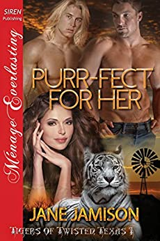 Purr-fect for Her  [Tigers of Twisted, Texas 1] (Siren Publishing Menage Everlasting) by [Jamison, Jane]