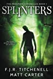 Splinters (The Prospero Chronicles) (Volume 1)