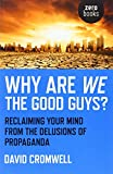 Why Are We the Good Guys?, David Cromwell, 178099365X