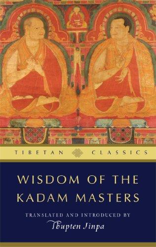 Wisdom of the Kadam Masters (Tibetan Classics)
