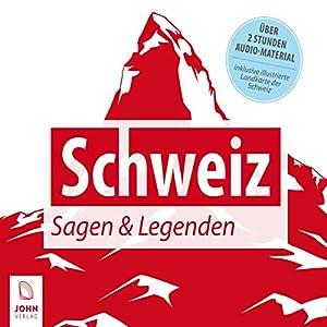Schweiz: Sagen und Legenden Hörbuch