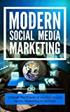 Download Modern Social Media Marketing: Unleash the power of modern social media marketing in 10 steps in PDF ePUB Free Online