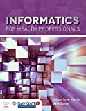 img - for Informatics for Health Professionals (Navigate 2 Advantage Access) book / textbook / text book