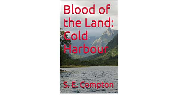 Amazon blood of the land cold harbour ebook s e compton amazon blood of the land cold harbour ebook s e compton kindle store fandeluxe Document