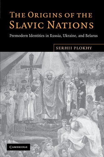 Book cover from The Origins of the Slavic Nations: Premodern Identities in Russia, Ukraine, and Belarus by Serhii Plokhy