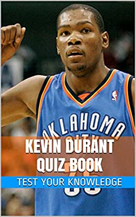 Kevin Durant Quiz Book 50 Fun Amp Fact Filled Questions