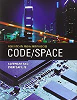 Code/Space: Software and Everyday Life Front Cover