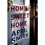 Home Sweet Home: A Novel | April Smith