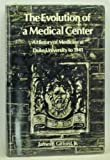 The Evolution of a Medical Center, James F. Gifford, 082230290X