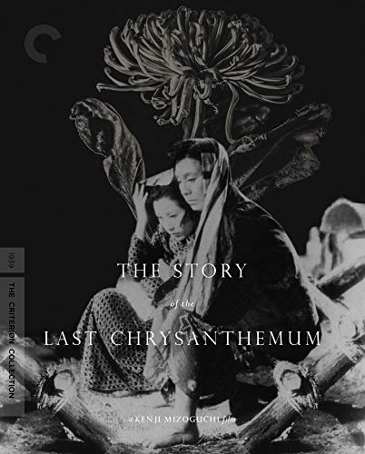 (The Story of the Last Chrysanthemum (The Criterion Collection) [Blu-ray])
