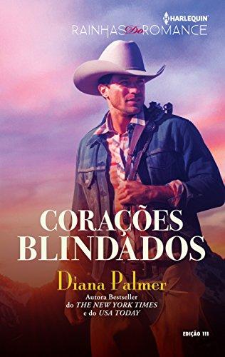Corações Blindados: Harlequin Rainhas Do Romance - ed. 111