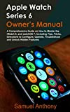 APPLE WATCH SERIES 6 OWNER'S MANUAL : A