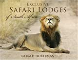 Exclusive Safari Lodges of South Africa: Celebrating the Ultimate Wildlife Experience