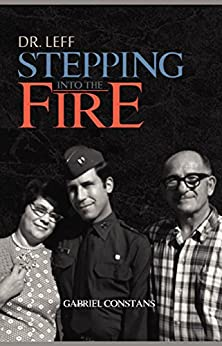 Dr. Leff: Stepping Into the Fire by [Constans, Gabriel]
