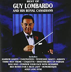 Best Of Guy Lombardo And His Royal Canadians