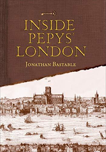 Amazon Inside Pepys London Ebook Jonathan Bastable Kindle Store