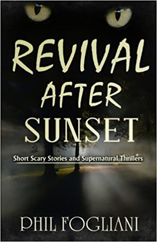Revival After Sunset: Short Scary Stories and Supernatural Thrillers