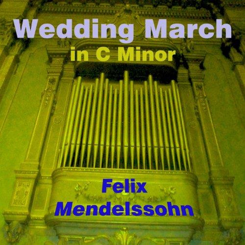 Amazon Wedding March In C Minor A Minor Experience Of Wedding March Justin Fox MP3