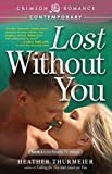 Lost Without You (Unscripted Love Book 3)