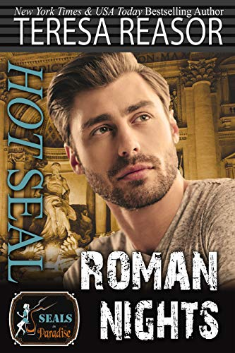Hot SEAL, Roman Nights (SEALS In Paradise) (In The Heat Of The Night Author)