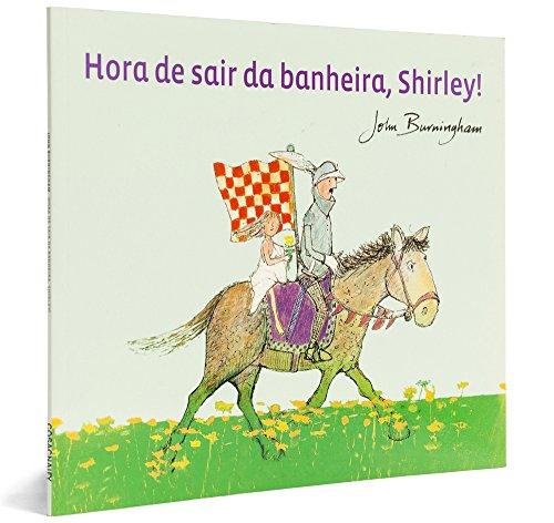 Hora de Sair da Banheira, Shirley!