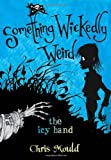 The Icy Hand: Something Wickedly Weird, vol. 2