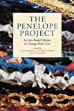 img - for The Penelope Project: An Arts-Based Odyssey to Change Elder Care (Humanities and Public Life) book / textbook / text book
