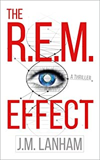 The R.e.m. Effect: A Science Fiction Thriller by J.M. Lanham ebook deal