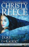 Too Far Gone: A Grey Justice Novel (Volume 3)