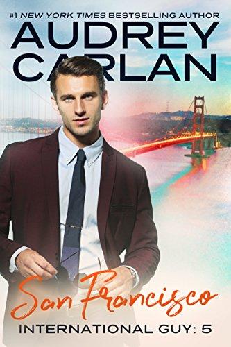 International Guy: San Francisco by Audrey Carlan